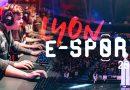 Event : Lyon eSport 2018 du 16 au 18 Février