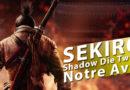 [Avis] Sekiro : Shadows Die Twice – Ce n'est pas un Dark Souls !